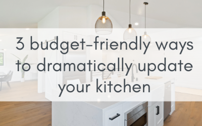 3 Budget-Friendly Ways to Dramatically Update Your Kitchen