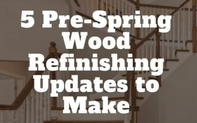 5 Pre-Spring Wood Refinishing Updates to Make