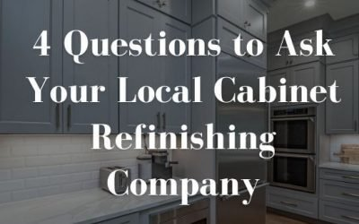 4 Questions to Ask Your Local Cabinet Refinishing Company