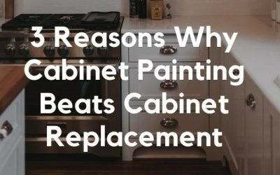 3 Reasons Why Cabinet Painting Beats Cabinet Replacement
