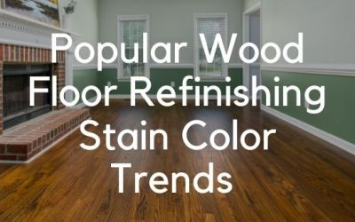 Popular Wood Floor Refinishing Stain Color Trends